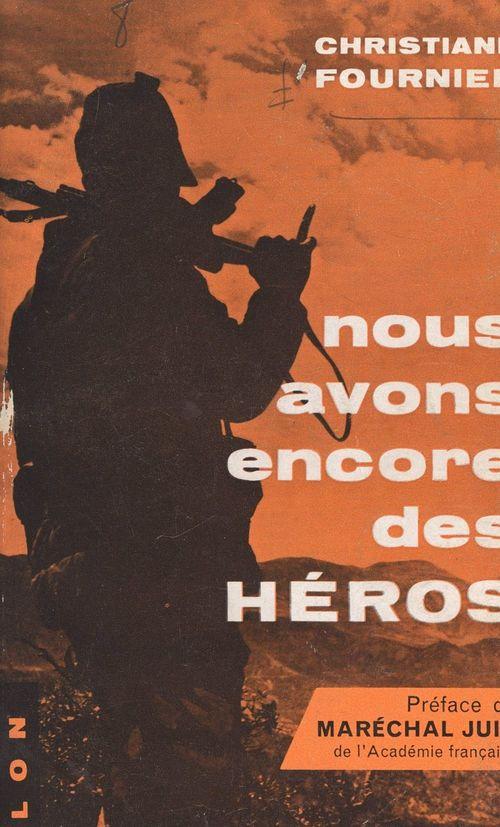 Nous avons encore des héros  - Christiane Fournier