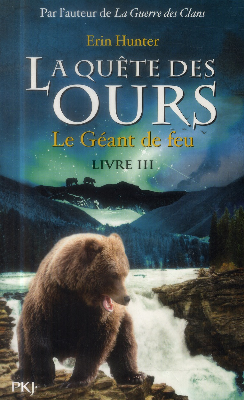 La Quete Des Ours T.3 ; Le Geant De Feu