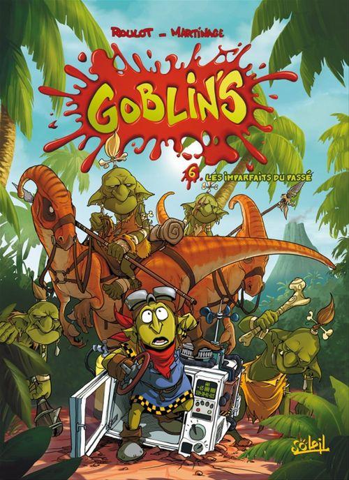Goblin's t.6 ; les imparfaits du passé