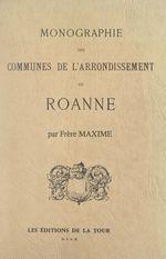Vente Livre Numérique : Monographie des communes de l'arrondissement de Roanne  - Frère Maxime
