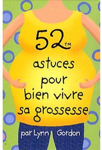 52 Astuces Pour Bien Vivre Sa Grossesse