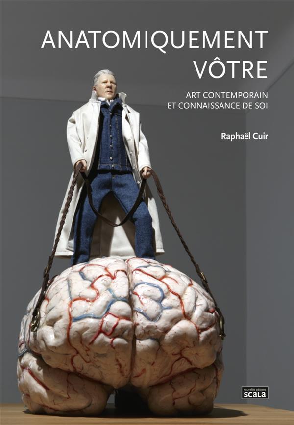 Anatomiquement vôtre ; art contemporain et connaissance de soi