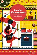 Vente Livre Numérique : Dur dur d'être une star  - Ingrid THOBOIS