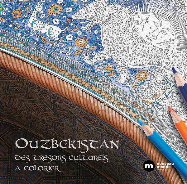 Ouzbekistan ; des trésors culturels à colorier