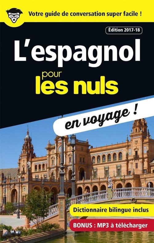 L'espagnol pour les nuls ; en voyage ! (édition 2017/2018)