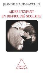Vente Livre Numérique : Aider l'enfant en difficulté scolaire  - Jeanne Siaud-Facchin