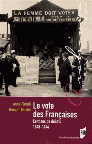 Vote des françaises ; cent ans de débats, 1848-1944