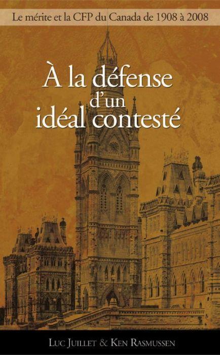à la défense d'un idéal contesté ; le mérite et la CFP du Canada de 1908 à 2008