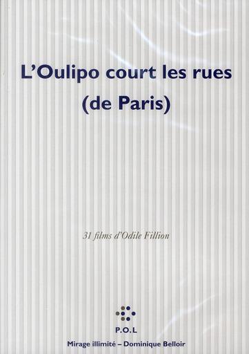 L'oulipo court les rues de Paris ; 31 films d'Odile Fillion