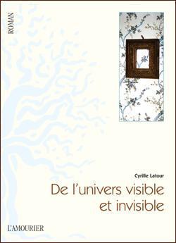 de l'univers visible et invisible