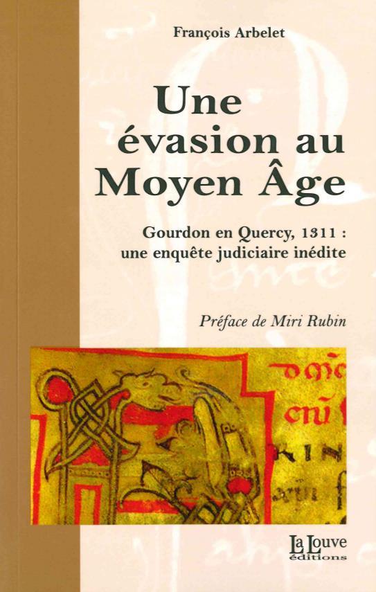 Une évasion au Moyen âge ; Gourdon 1311