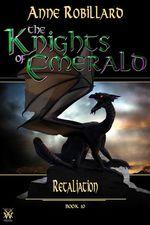 Vente Livre Numérique : Knights of Emerald 10 : Retaliation  - Anne Robillard
