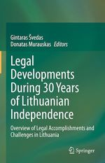 Legal Developments During 30 Years of Lithuanian Independence  - Gintaras Svedas - Donatas Murauskas