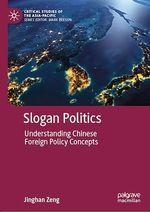 Slogan Politics  - Jinghan Zeng