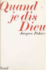 Vente EBooks : Quand je dis Dieu  - Jacques Pohier