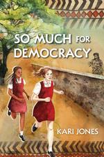 So Much for Democracy  - Kari Jones