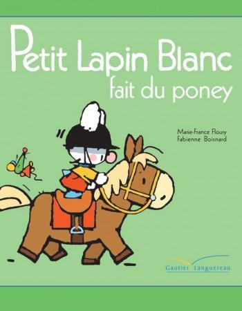 Vente EBooks : Petit Lapin Blanc fait du poney  - Marie-France Floury