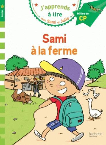 J'apprends à lire avec Sami et Julie ; CP niveau 2 ; Sami à la ferme
