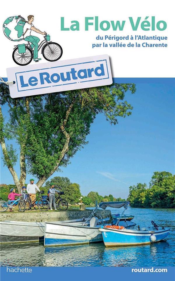 Guide du Routard ; la flow vélo ; du Périgord à l'Atlantique par la vallée de la Charente