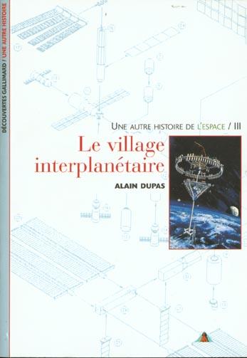 UNE AUTRE HISTOIRE DE L'ESPACE - T387 - LE VILLAGE INTERPLANETAIRE - III