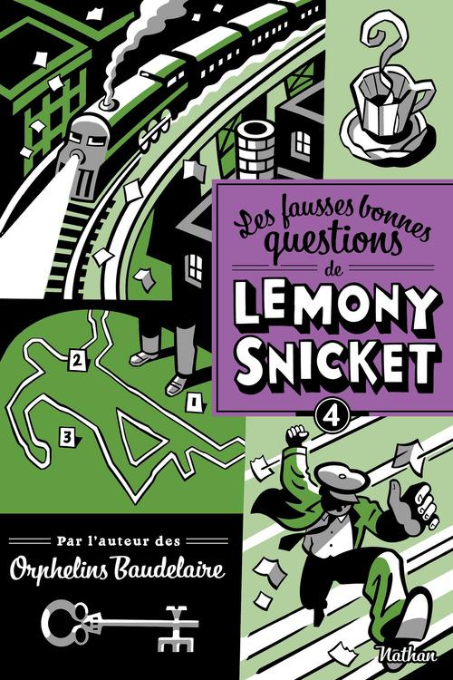Les fausses bonnes questions de Lemony Snicket t.4