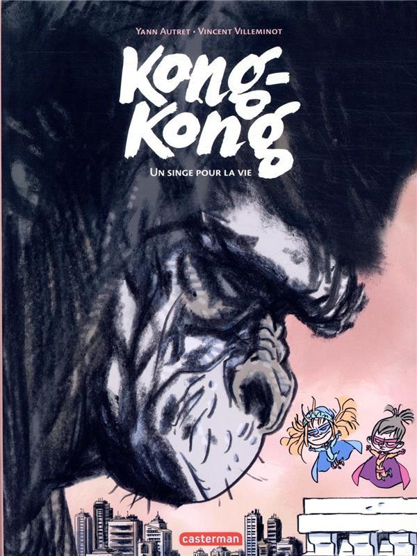 Kong-Kong t.2 ; un singe pour la vie
