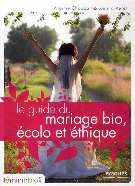 Le guide du mariage bio, écolo et éthique