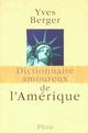 Dictionnaire amoureux de l'Amérique  - Yves Berger