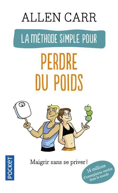 La Methode Simple Pour Perdre Du Poids