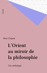 Vente Livre Numérique : L'Orient au miroir de la philosophie  - Marc Crépon