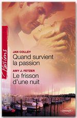 Vente EBooks : Quand survient la passion - Le frisson d'une nuit (Harlequin Passions)  - Jan Colley - Amy J. Fetzer