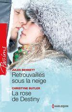Vente Livre Numérique : Retrouvailles sous la neige - La rose de Destiny  - Jules Bennett - Christyne Butler