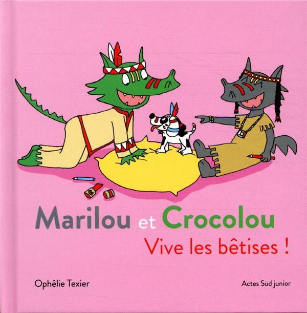 Marilou et Crocolou ; vive les bêtises !