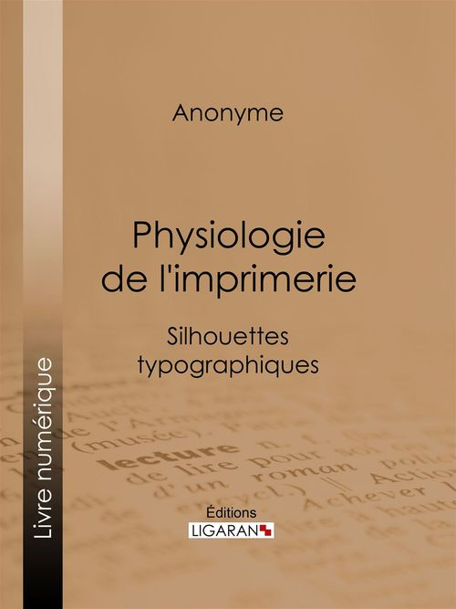 Physiologie de l'imprimerie