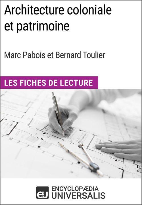 Architecture coloniale et patrimoine de Marc Pabois et Bernard Toulier  - Encyclopaedia Universalis  - Encyclopædia Universalis