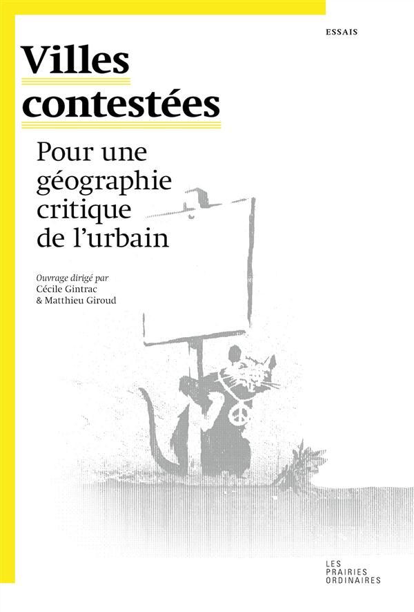 Villes contestées ; pour une géographie critique de l'urbain