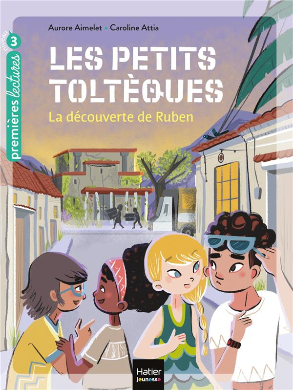 LES PETITS TOLTEQUES T.3  -  LA DECOUVERTE DE RUBEN
