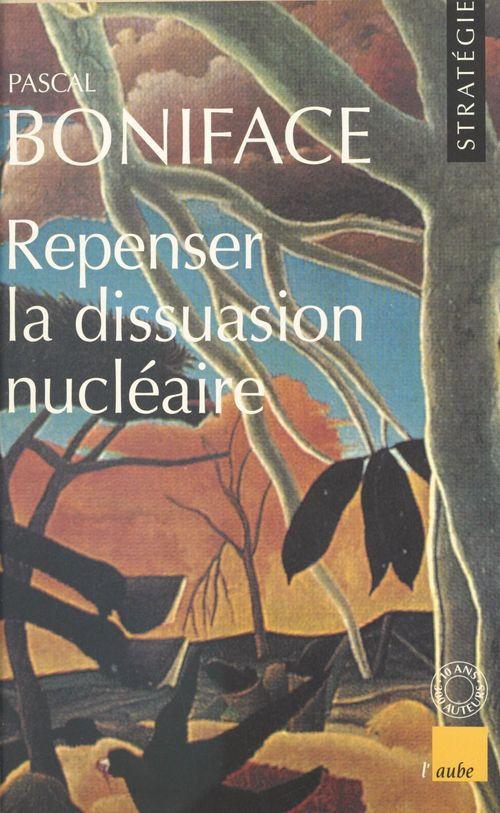 Repenser la dissuasion nucleaire