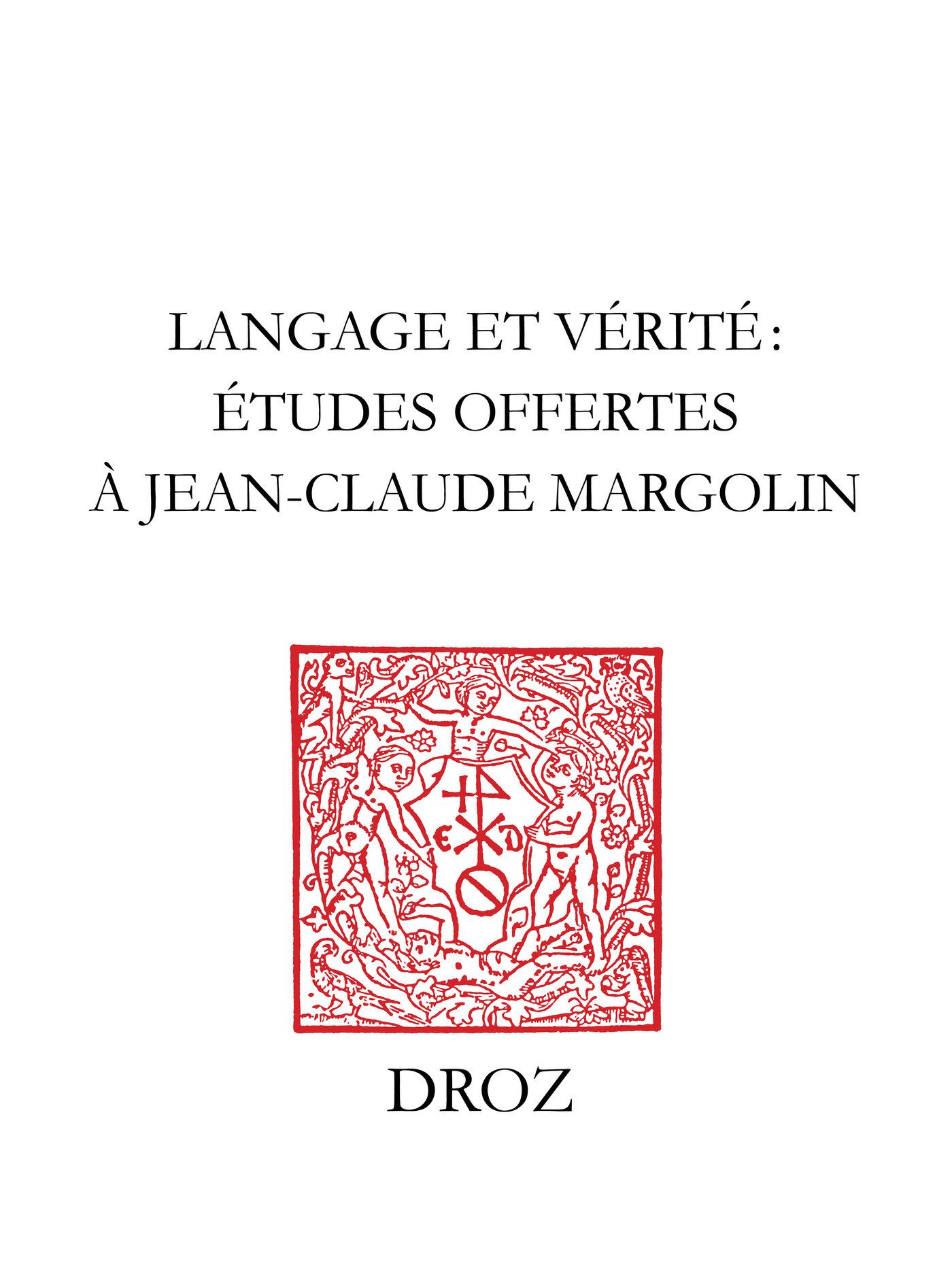 Langage et vérité  - Gérard Defaux  - M. Cytowska  - J. Delumeau  - Marie-Luce Demonet-L  - Pierre Aquilon  - Paulette Choné  - Jesus Martinez de Bujanda