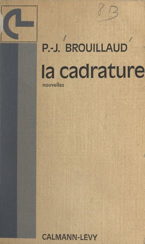 La cadrature  - Jean-Pierre Brouillaud