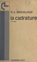 La cadrature  - Pierre Jean Brouillaud