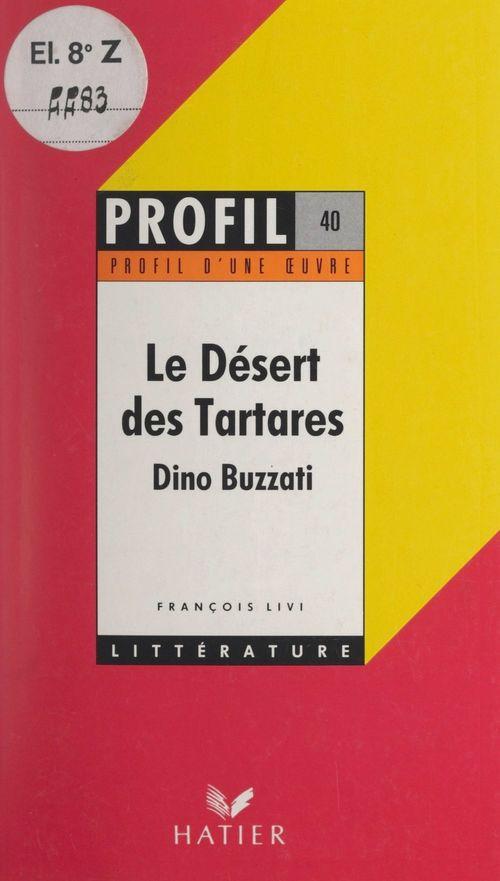 Le désert des Tartares, Dino Buzzati
