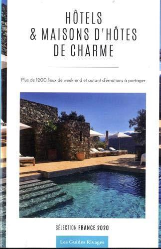 GUIDE DES HOTELS ET MAISONS D'HOTES DE CHARME EN FRANCE (EDITION 2020)