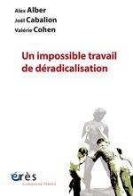 Vente Livre Numérique : Un impossible travail de déradicalisation  - Valérie Cohen - Joël CABALION - Alex ALBER