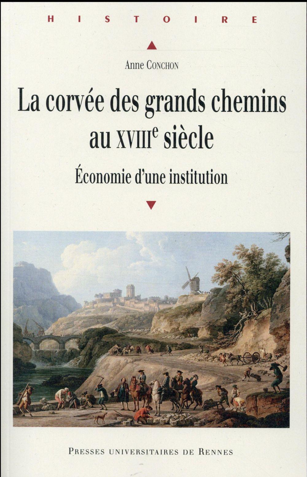 La corvée des grands chemins au XVIIIe siècle ; économie d'une institution