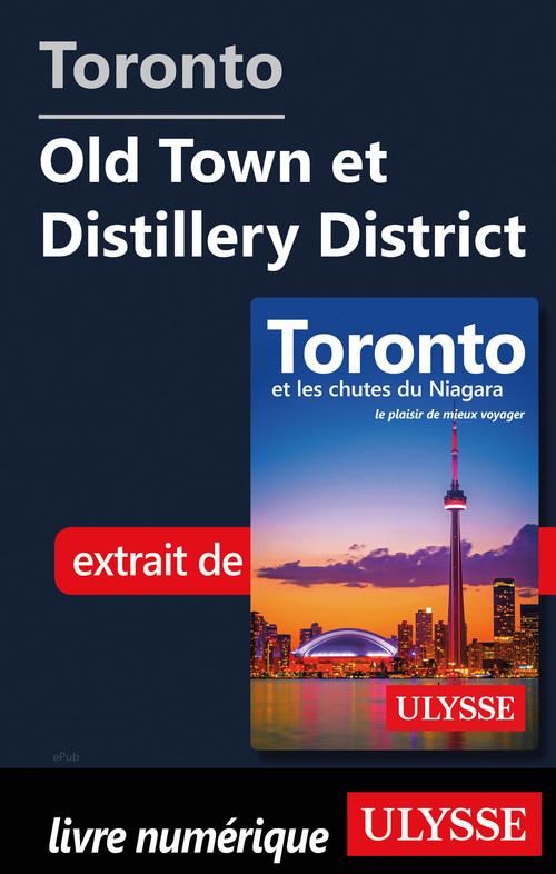 Toronto - Old Town et Distillery District