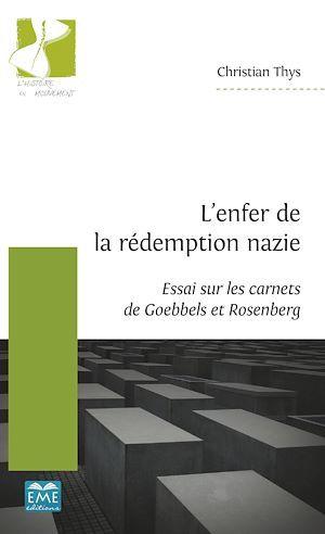 L'enfer de la rédemption nazie  - Christian Thys
