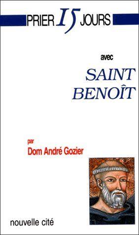 Prier 15 jours avec... ; Saint Benoît