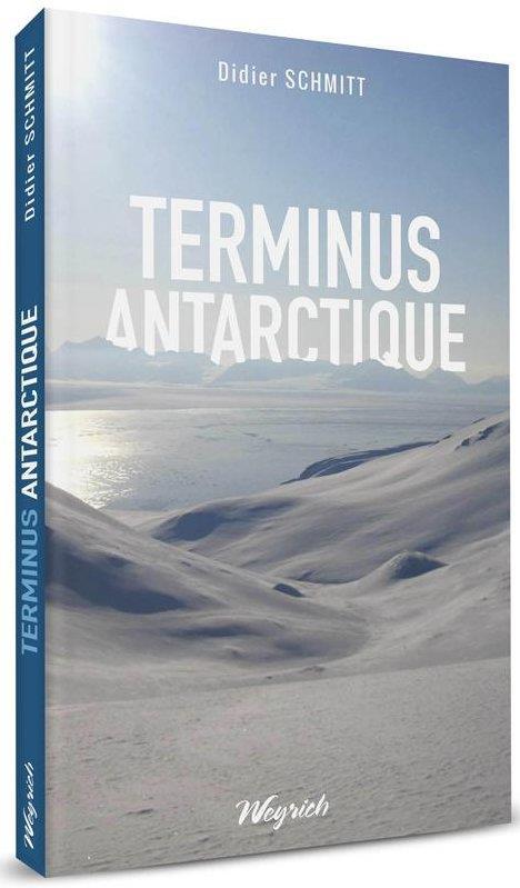 Terminus Antarctique  - Didier Schmitt
