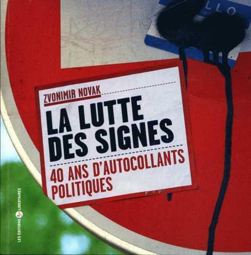 La lutte des signes ; 40 ans d'autocollants politiques